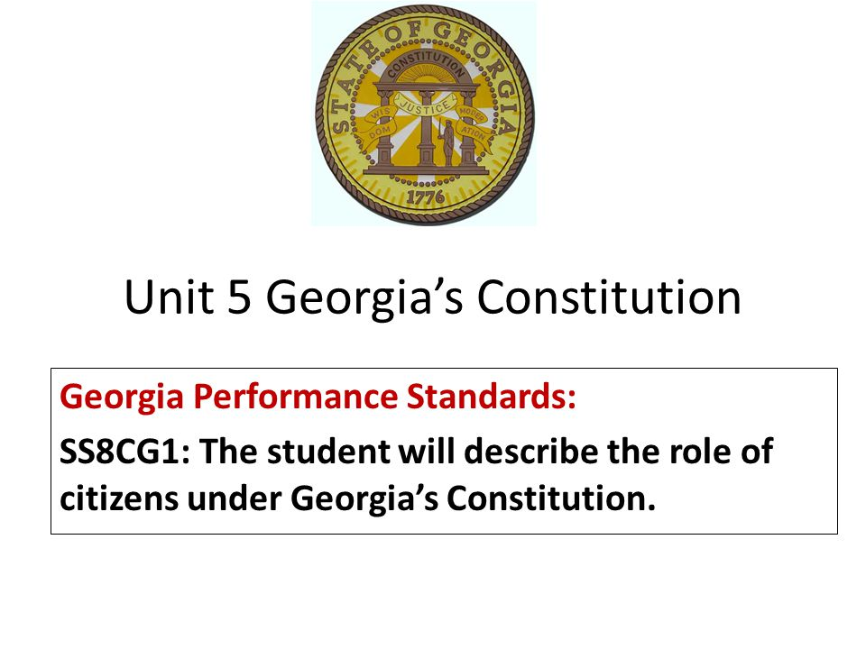 Georgia's Constitution Georgia's Constitution is a written set of guidelines for operating the state's government.