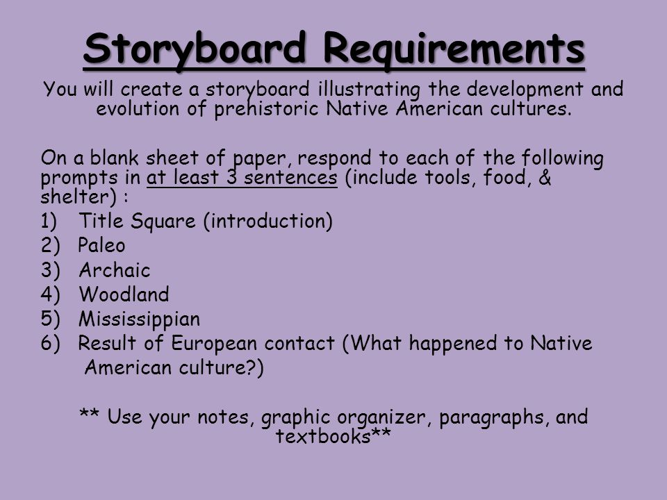 Storyboard Requirements You will create a storyboard illustrating the development and evolution of prehistoric Native American cultures.