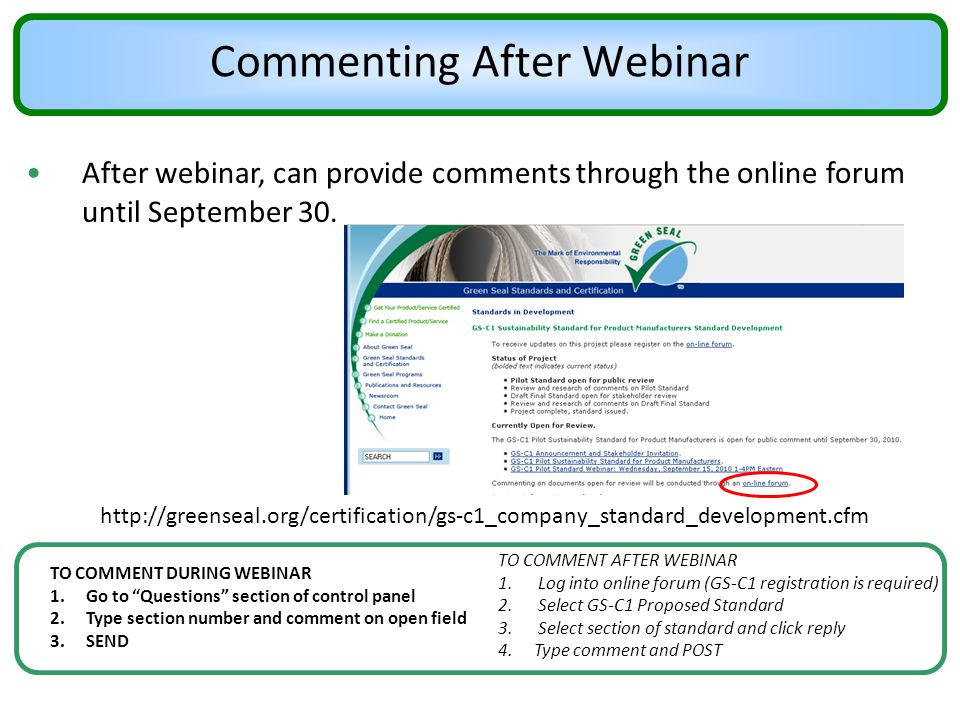 About this Webinar Responses will be provided after comment period is complete, with a document posted on the project web site (by now you should be able to hear the audio, if you are having audio issues or other technical issues, please type in your issue in the question section) TO COMMENT DURING WEBINAR 1.Go to Questions section of control panel 2.Type section number and comment on open field 3.SEND TO COMMENT AFTER WEBINAR 1.