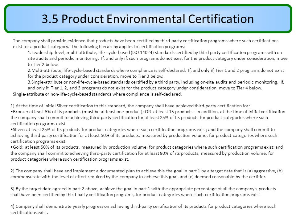 3.5 Product Environmental Certification The company shall provide evidence that products have been certified by third-party certification programs whe