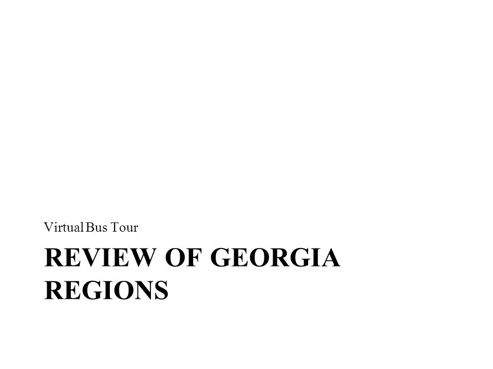 Welcome to the Piedmont Region of Georgia!!.