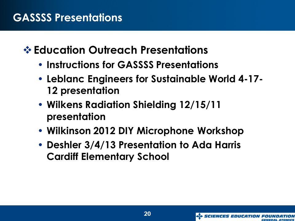 GASSSS Presentations  Education Outreach Presentations Instructions for GASSSS Presentations Leblanc Engineers for Sustainable World 4-17- 12 present