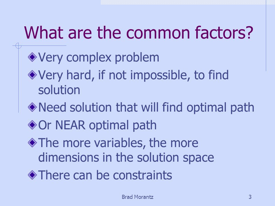 Brad Morantz3 What are the common factors.