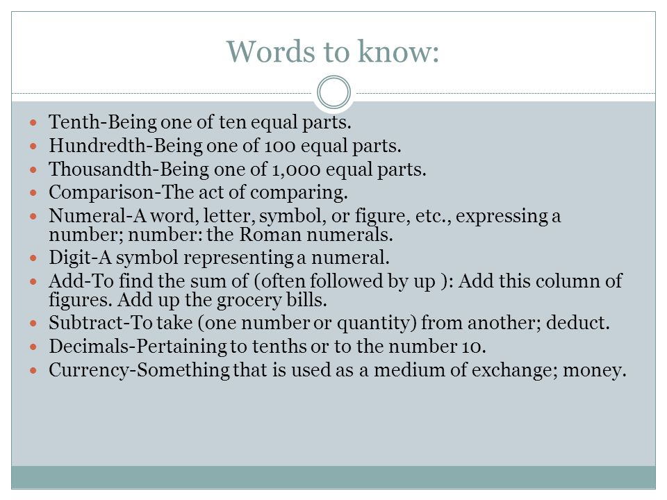 Words to know: Tenth-Being one of ten equal parts.