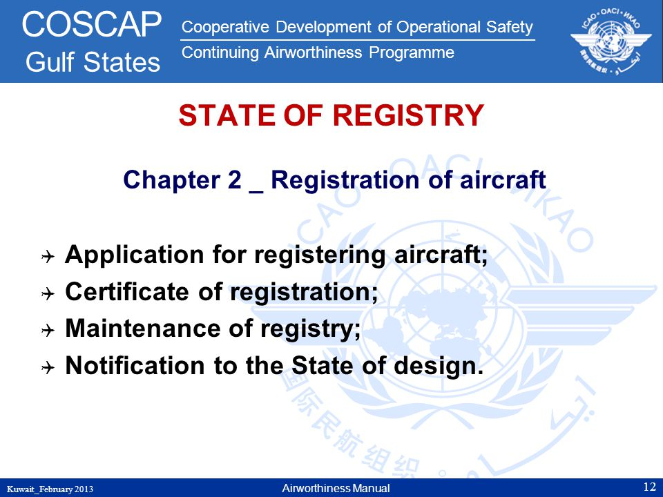 Cooperative Development of Operational Safety Continuing Airworthiness Programme COSCAP Gulf States STATE OF REGISTRY Chapter 2 _ Registration of airc