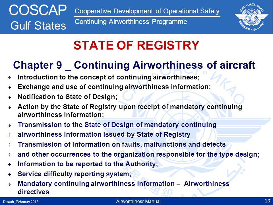 Cooperative Development of Operational Safety Continuing Airworthiness Programme COSCAP Gulf States STATE OF REGISTRY Chapter 9 _ Continuing Airworthi