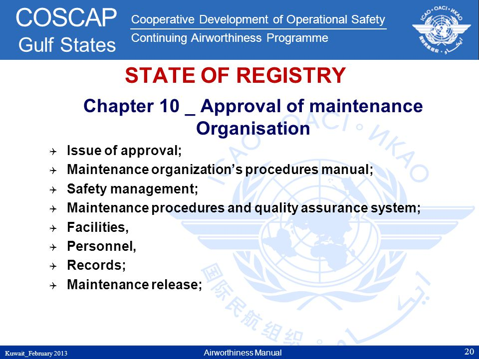 Cooperative Development of Operational Safety Continuing Airworthiness Programme COSCAP Gulf States STATE OF REGISTRY Chapter 10 _ Approval of mainten