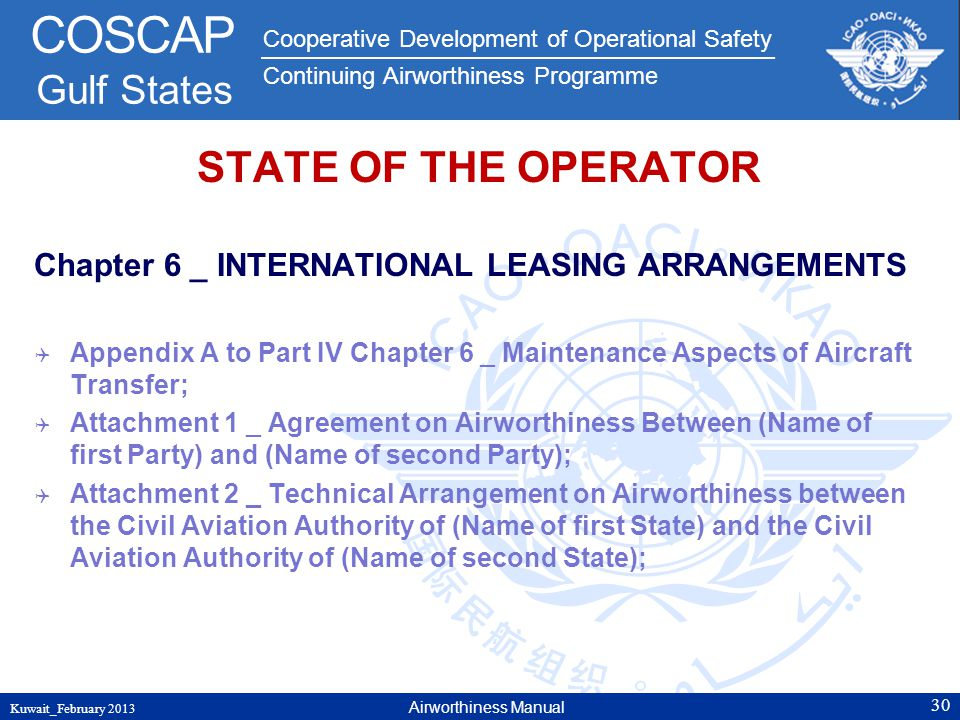 Cooperative Development of Operational Safety Continuing Airworthiness Programme COSCAP Gulf States STATE OF THE OPERATOR Chapter 6 _ INTERNATIONAL LE