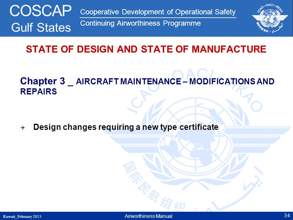 Cooperative Development of Operational Safety Continuing Airworthiness Programme COSCAP Gulf States STATE OF DESIGN AND STATE OF MANUFACTURE Chapter 3