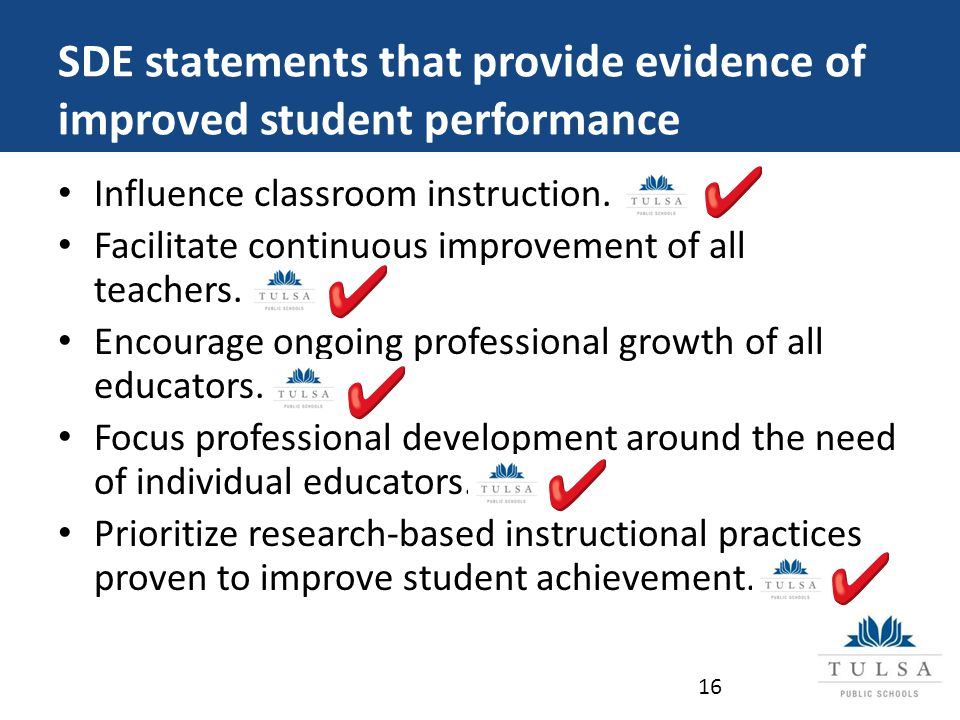 SDE statements that provide evidence of improved student performance Influence classroom instruction.