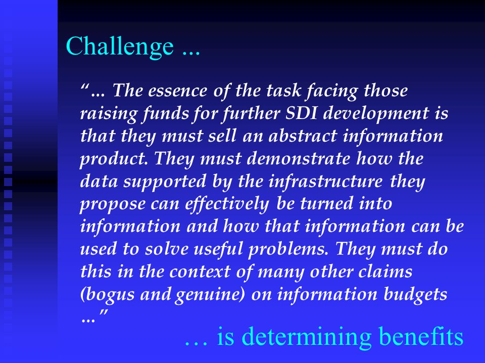 "Challenge... ""… The essence of the task facing those raising funds for further SDI development is that they must sell an abstract information product."