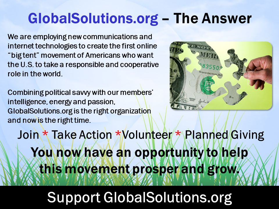 GlobalSolutions.org – The Answer We are employing new communications and internet technologies to create the first online big tent movement of Americans who want the U.S.