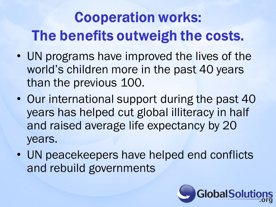 Cooperation works: The benefits outweigh the costs.