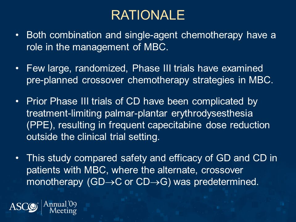 RATIONALE Both combination and single-agent chemotherapy have a role in the management of MBC.
