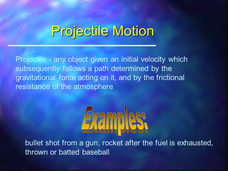 Applications of Newton's 2nd Law and Einstein's GR u Projectile Motion u Pendulums u Black Holes