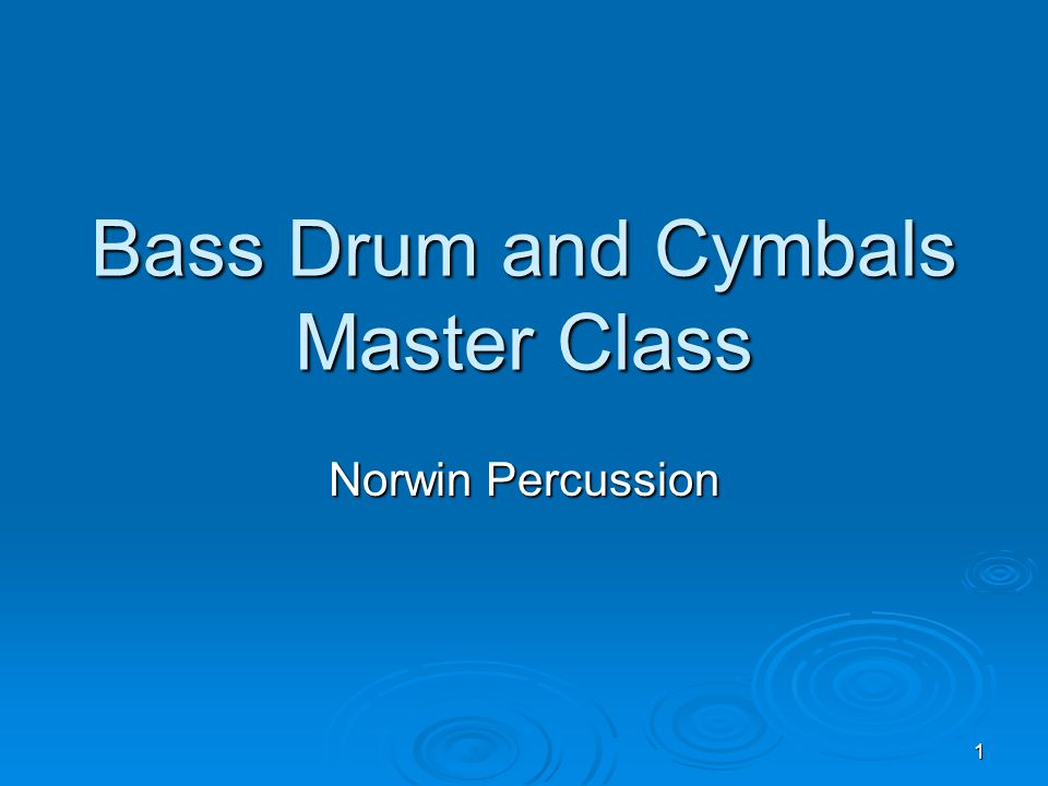 1 Bass Drum and Cymbals Master Class Norwin Percussion