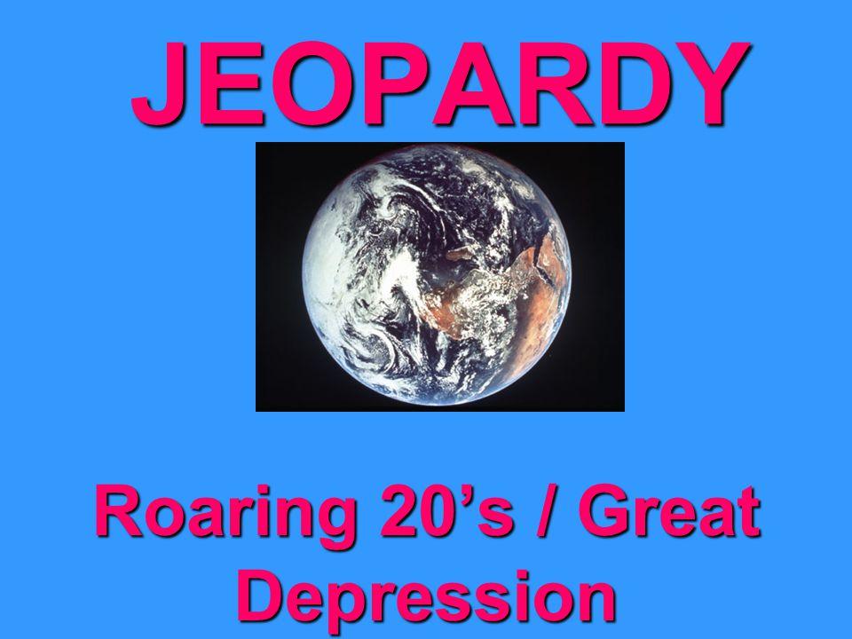 JEOPARDY Roaring 20's / Great Depression