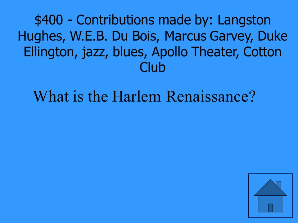 Contributions made by: Langston Hughes, W.E.B.
