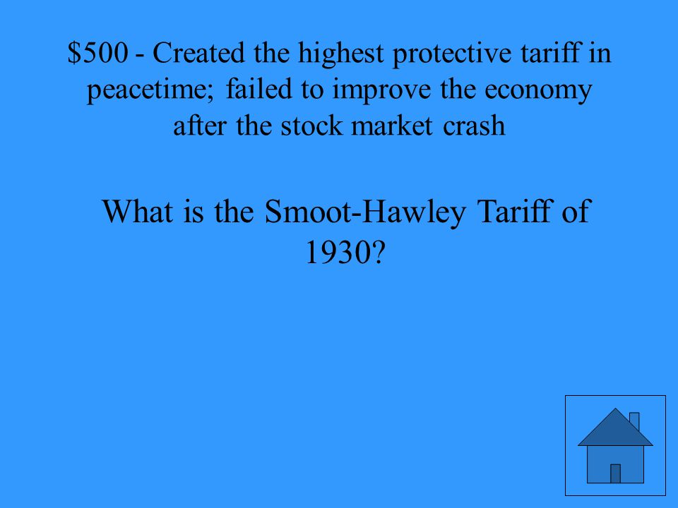 Created the highest protective tariff in peacetime; failed to improve the economy after the stock market crash