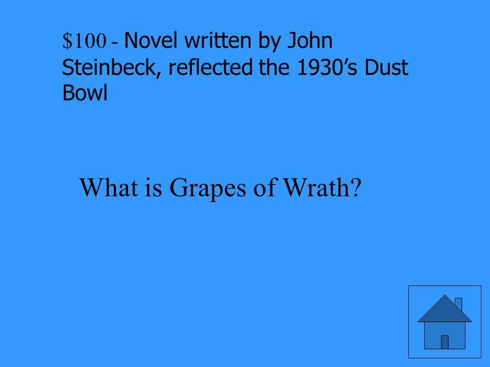 Novel written by John Steinbeck, reflected the 1930's Dust Bowl