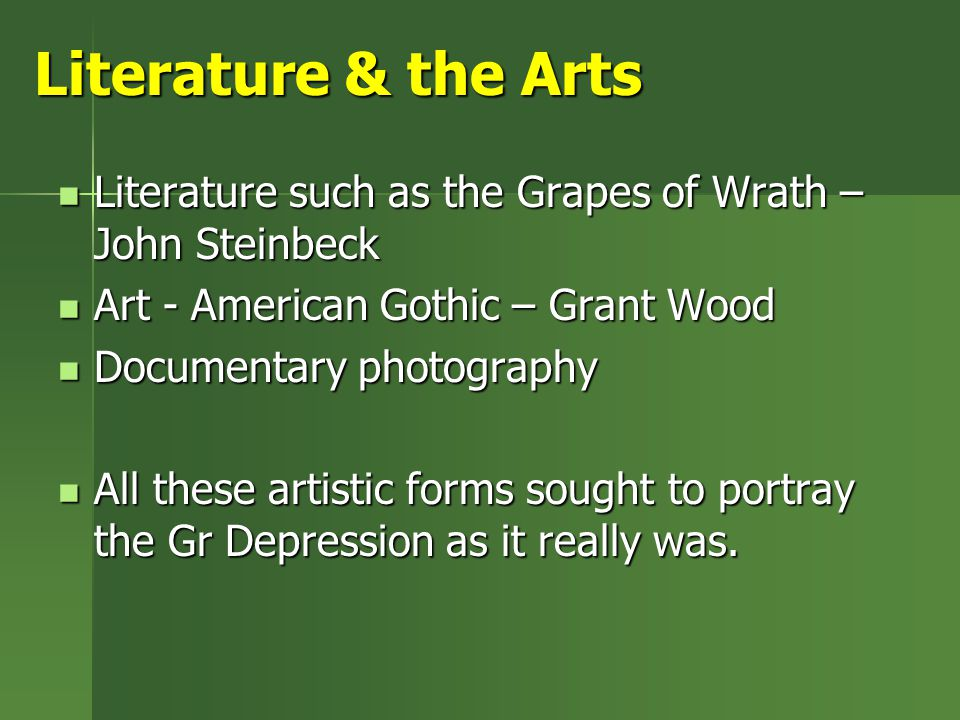 Literature & the Arts Literature such as the Grapes of Wrath – John Steinbeck Literature such as the Grapes of Wrath – John Steinbeck Art - American G