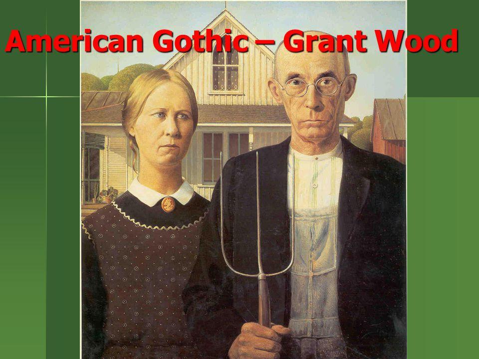 American Gothic – Grant Wood