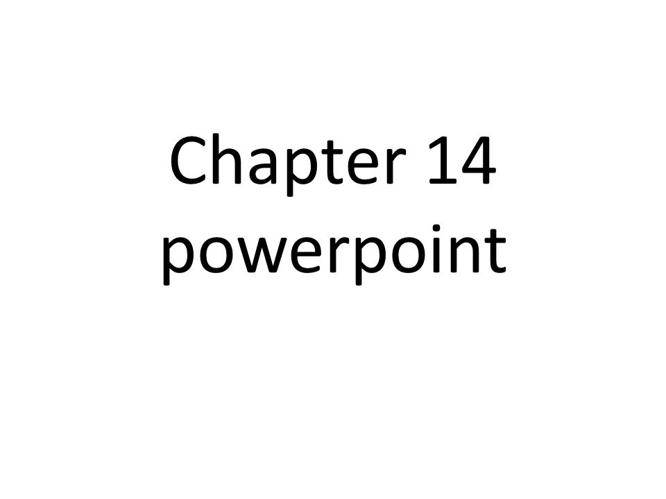Chapter 14 powerpoint