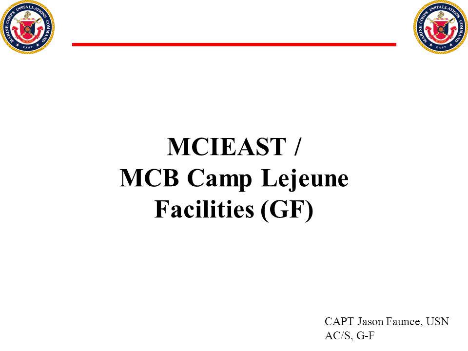 MCIEAST / MCB Camp Lejeune Facilities (GF) CAPT Jason Faunce, USN AC/S, G-F