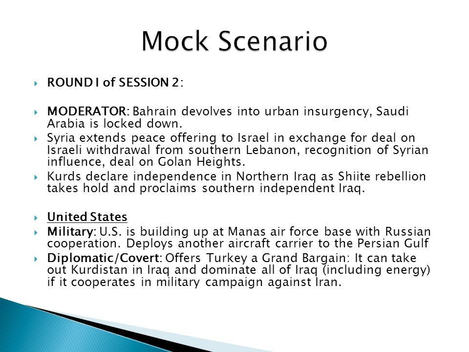  ROUND I of SESSION 2:  MODERATOR: Bahrain devolves into urban insurgency, Saudi Arabia is locked down.