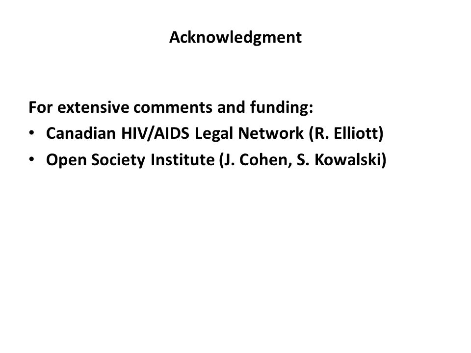 Acknowledgment For extensive comments and funding: Canadian HIV/AIDS Legal Network (R.