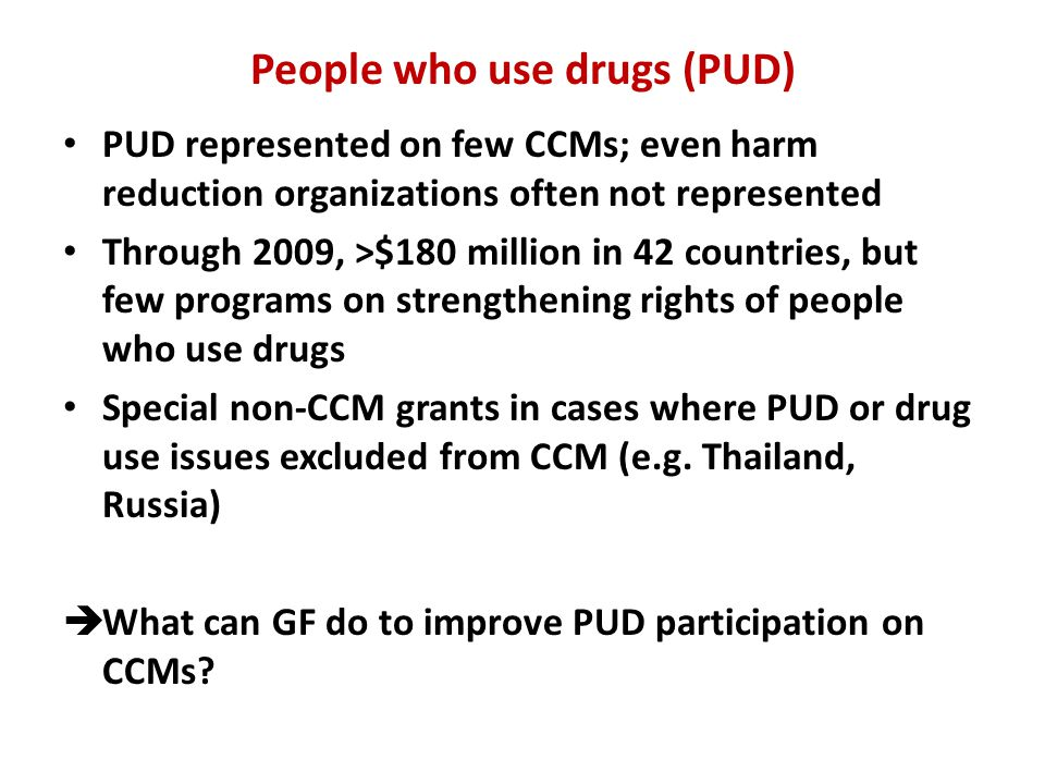 Criminal laws that impede HIV responses Urgent need for advocacy and action Require CCM to report on how they affect the HIV response and participation of affected populations Depending on analysis (previous point), consider a requirement that proposals include support for legal assistance, training of police or judicial officials, etc.