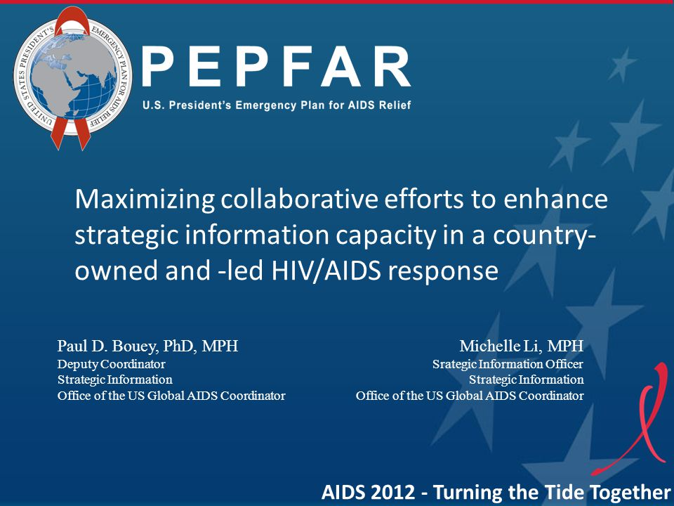 Introduction Strategic information, in all of its forms, is fundamental to understanding the epidemic and the response History has shown divergent efforts among governments, Global Fund, and PEPFAR in same country Success is dependent on a new model of collaboration and integration, both at HQ and in- country Country GenevaWashDC