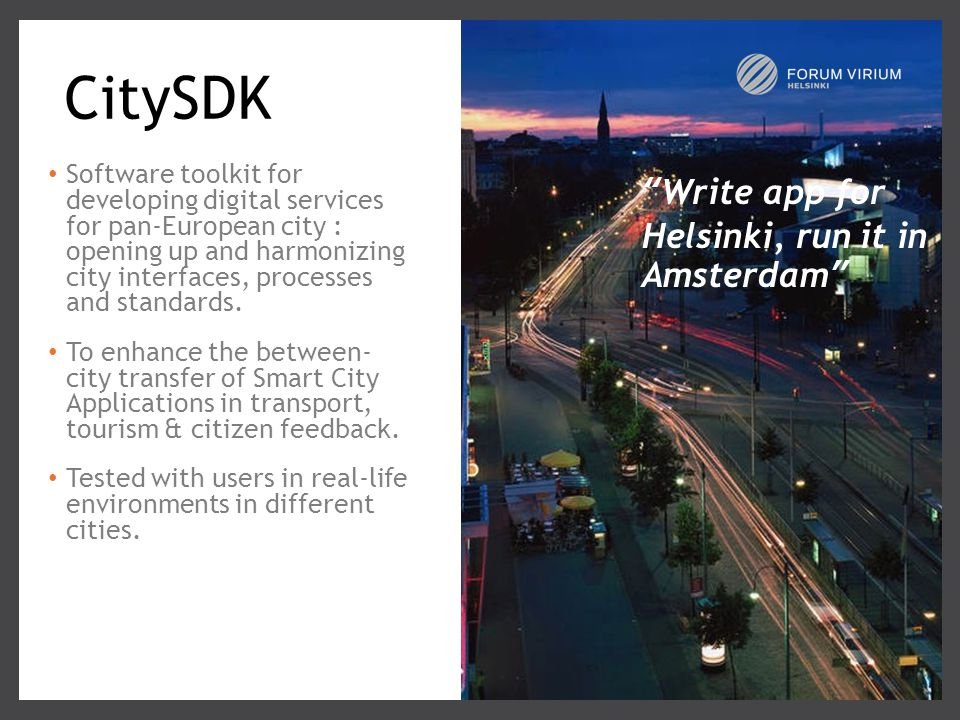 CitySDK Software toolkit for developing digital services for pan-European city : opening up and harmonizing city interfaces, processes and standards.