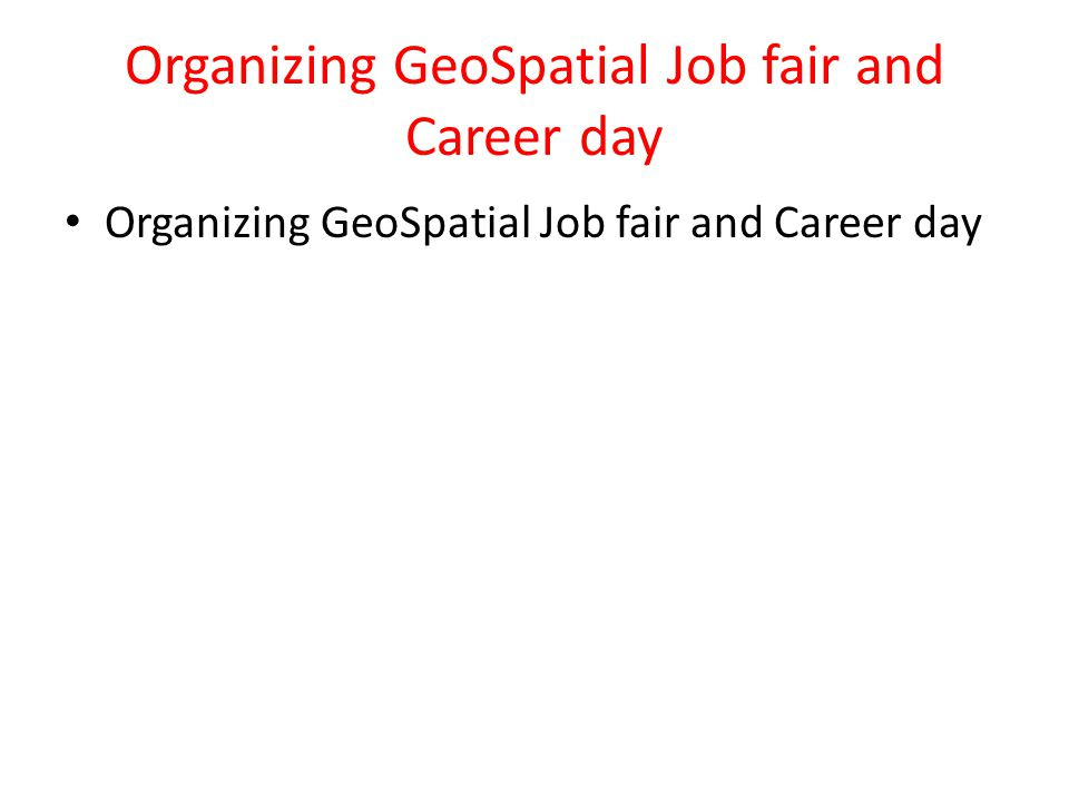 Organizing GeoSpatial Job fair and Career day