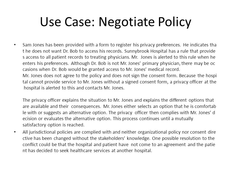 Use Case: Negotiate Policy Sam Jones has been provided with a form to register his privacy preferences.