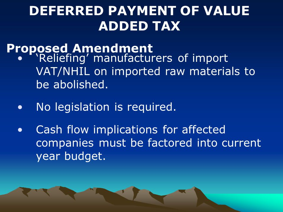 'Reliefing' manufacturers of import VAT/NHIL on imported raw materials to be abolished.