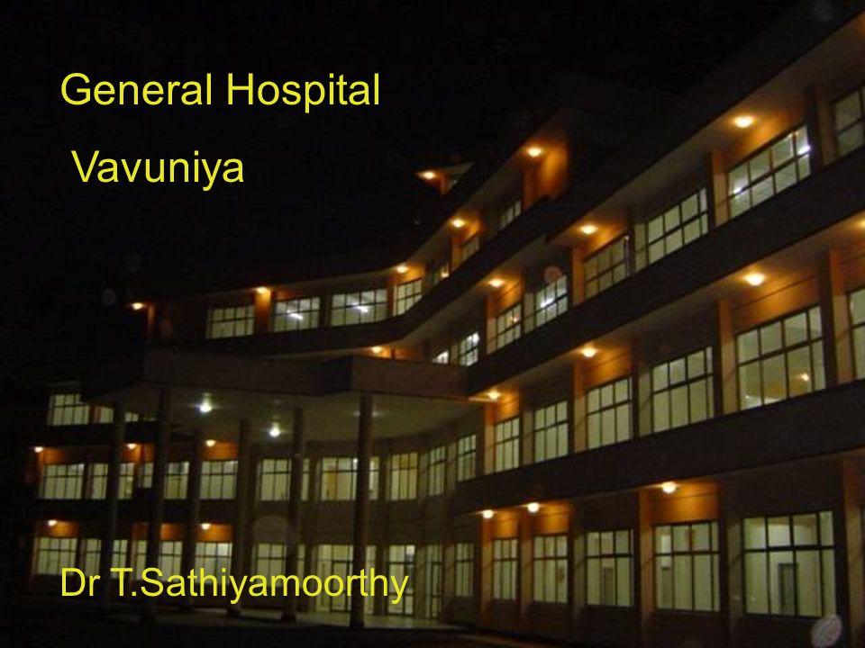 General Hospital Vavuniya Dr T.Sathiyamoorthy