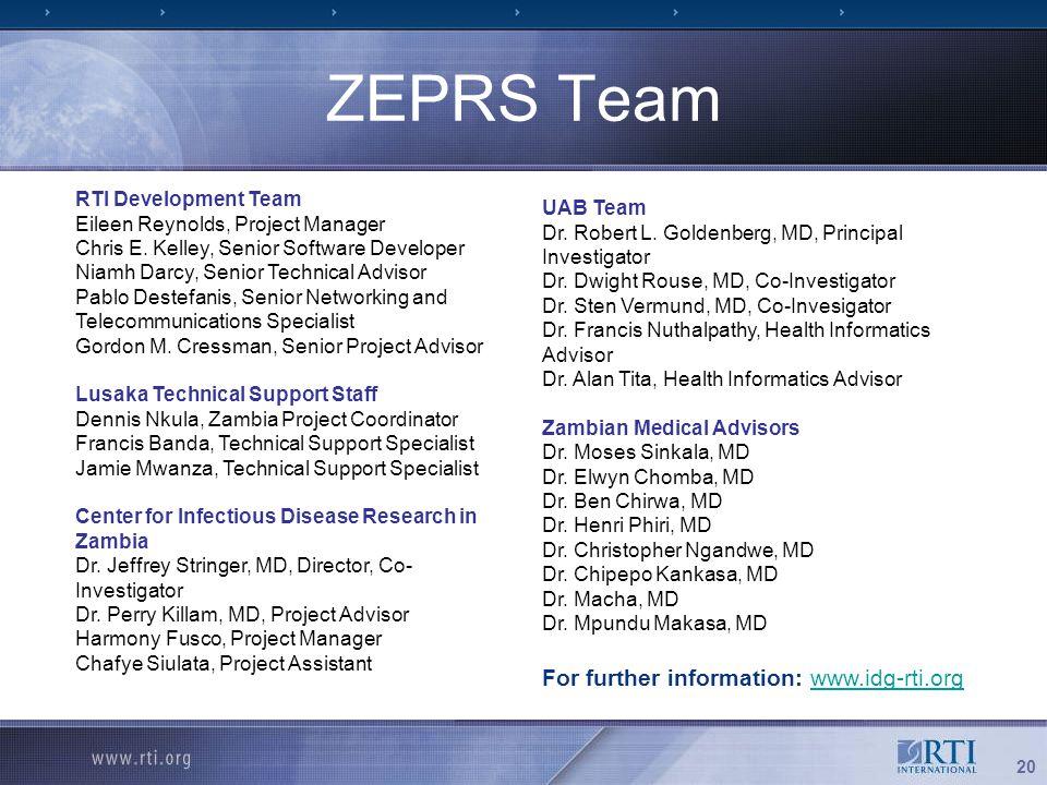 20 ZEPRS Team RTI Development Team Eileen Reynolds, Project Manager Chris E.