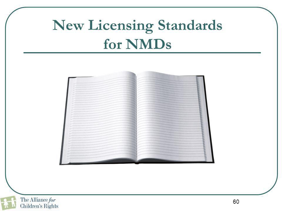 60 New Licensing Standards for NMDs