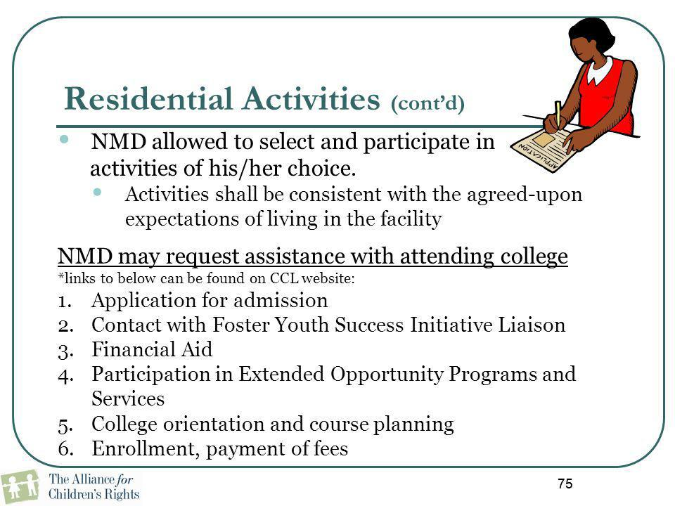 75 NMD allowed to select and participate in activities of his/her choice. Activities shall be consistent with the agreed-upon expectations of living i