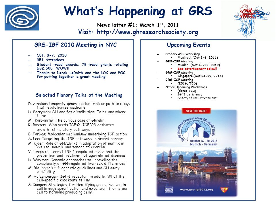 What's Happening at GRS News letter #1; March 1 st, 2011 Visit: http://www.ghresearchsociety.org GRS-IGF 2010 Meeting in NYC – Oct. 3-7, 2010 – 351 At