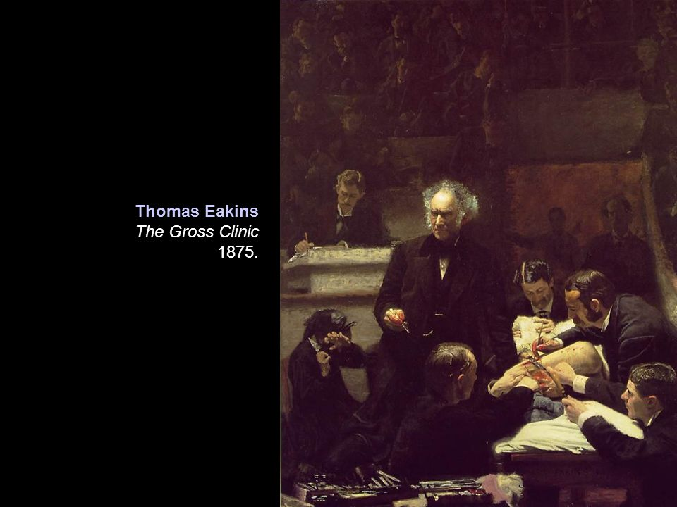 Thomas Eakins The Gross Clinic 1875.