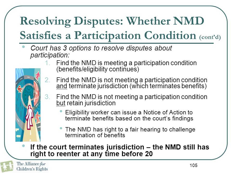105 Resolving Disputes: Whether NMD Satisfies a Participation Condition (cont'd) Court has 3 options to resolve disputes about participation: 1. Find