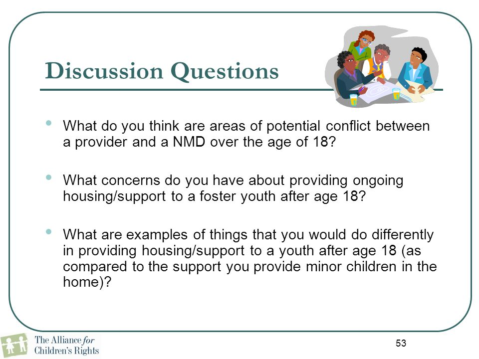 Discussion Questions What do you think are areas of potential conflict between a provider and a NMD over the age of 18? What concerns do you have abou