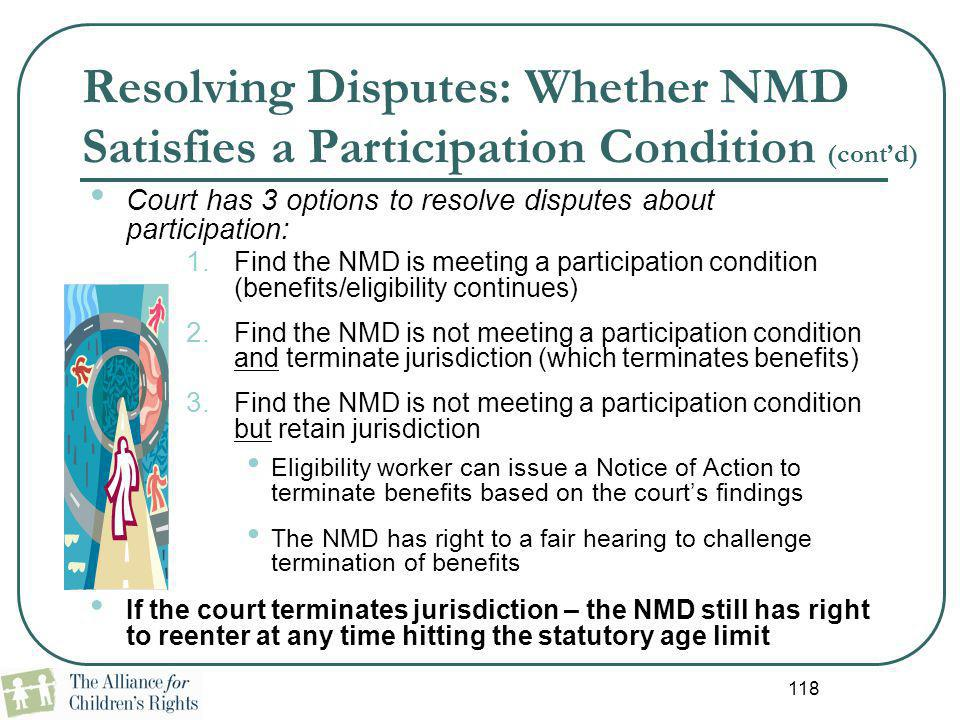 118 Resolving Disputes: Whether NMD Satisfies a Participation Condition (cont'd) Court has 3 options to resolve disputes about participation: 1. Find