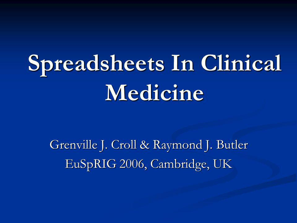 Spreadsheets In Clinical Medicine Grenville J. Croll & Raymond J.