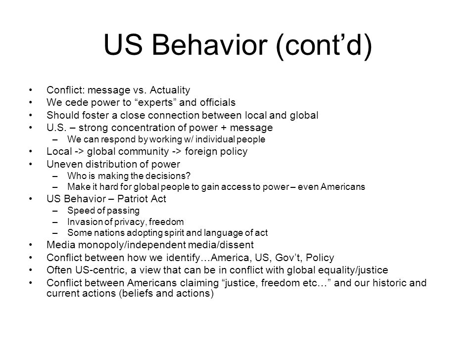 US Behavior (cont'd) Conflict: message vs.
