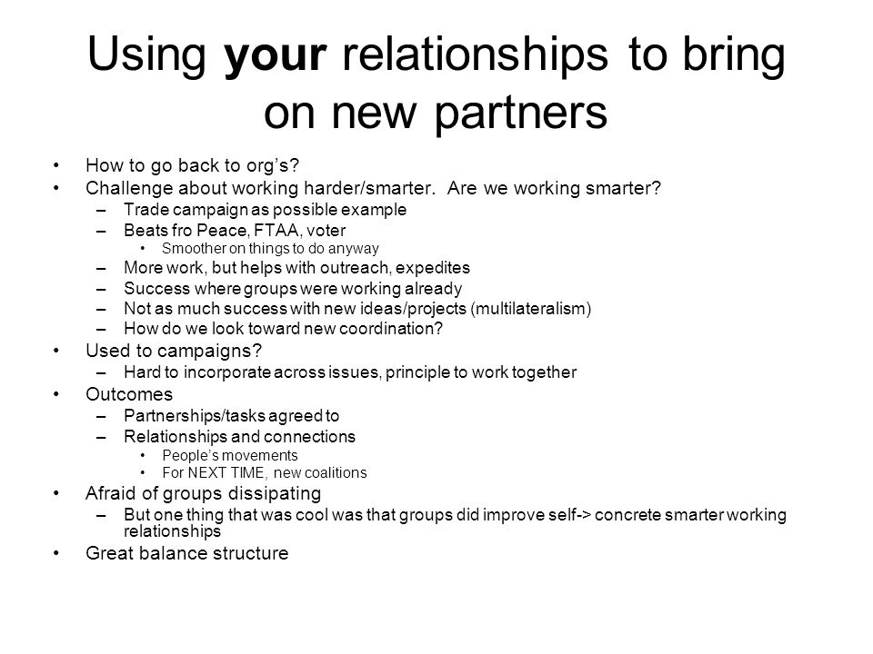 Using your relationships to bring on new partners How to go back to org's.