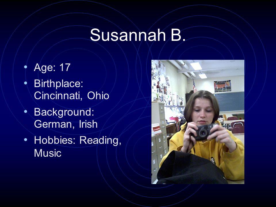 Tristan A. Age: 15 Birthplace: Cincinnati, Ohio Background: French, Irish Hobbies: Guitar, Soccer