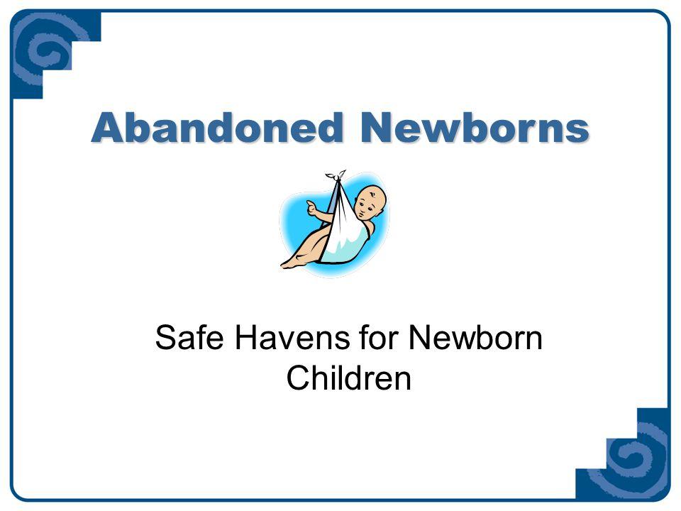 Abandoned Newborns Safe Havens for Newborn Children